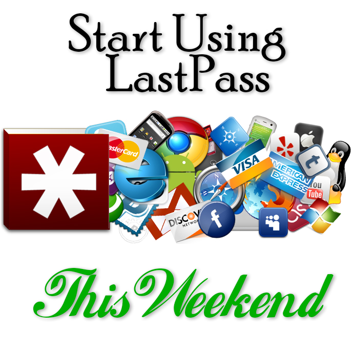 Start Using Lastpass This Weekend